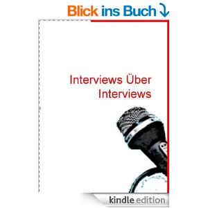 Interviews über Interviews